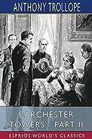 Barchester Towers - Part II (Esprios Classics)
