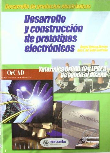 Desarrollo y Construcción de Prototipos Electrónicos: Tutoriales ORCAD 10 y LPKF 5 de ayuda al diseño