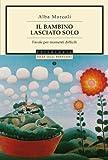 Il bambino lasciato solo: Favole per momenti difficili (Oscar saggi Vol. 847)