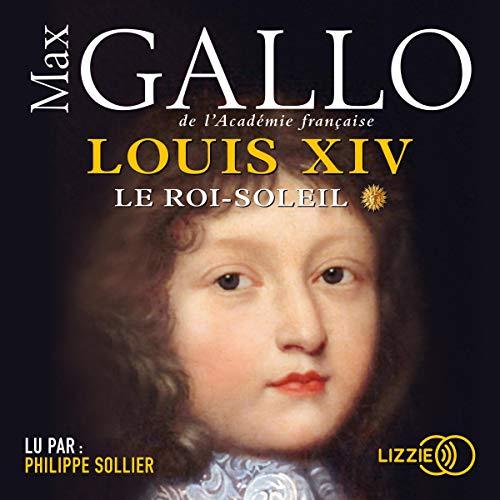 Couverture de Louis XIV. Le Roi Soleil