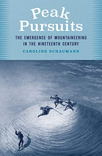 Peak Pursuits: The Emergence of Mountaineering in the Nineteenth Century