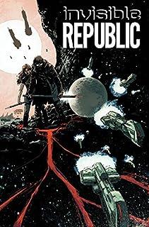 Invisible Republic Volume 1