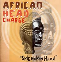 Shrunken Head by African Head Charge