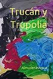 Trucán y Trupolia