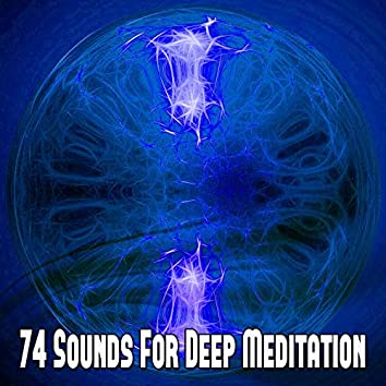74 Sounds For Deep Meditation