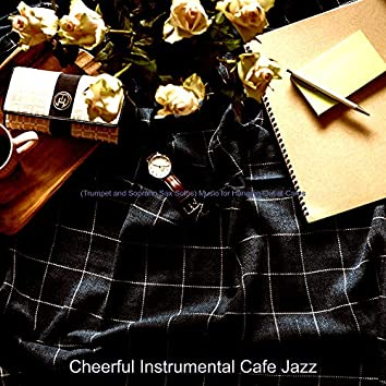 (Trumpet and Soprano Sax Solos) Music for Hanging Out at Cafes
