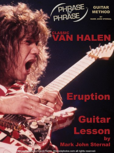 Phrase By Phrase Guitar Method: Classic Van Halen Lesson: Learn How To Play Eruption