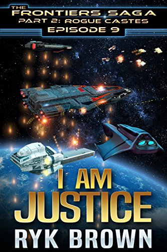 Ep.#9 - 'I am Justice' (The Frontiers Saga - Part 2: Rogue Castes)