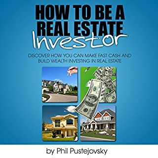 How to be a Real Estate Investor                   Written by:                                                                                                                                 Phil Pustejovsky                               Narrated by:                                                                                                                                 Phil Pustejovsky                      Length: 5 hrs and 47 mins     3 ratings     Overall 4.0