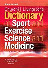 By Sheila Jennett - Churchill Livingstone's Dictionary of Sport and Exercise Science and Medicine