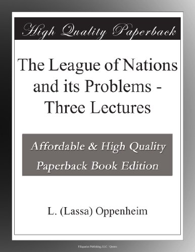 The League of Nations and its Problems - Three Lectures