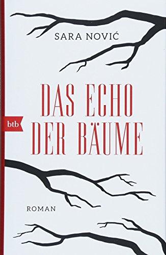 Das Echo der Bäume: Roman