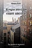 Il sogno americano esiste ancora?: La parola ai sognatori