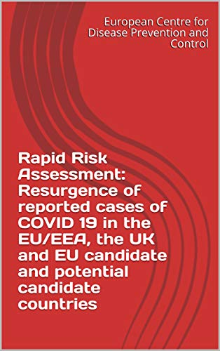 Rapid Risk Assessment: Resurgence of reported cases of COVID 19 in the EU/EEA, the UK and EU candidate and potential candidate countries (English Edition)