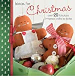 [(Ideas for Christmas: Over 20 Fabulous Christmas Crafts to Make)] [ Contributions by Mandy Shaw, Contributions by Barri Sue Gaudet, Contributions by Helen Philipps, Contributions by Marion Elliot, Contributions by Dorothy Wood, Contributions by Alice Butcher, Contributions by Ginny Farquhar ] [August, 2013]
