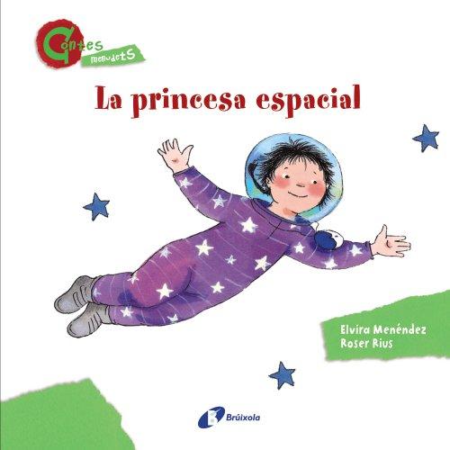 La princesa espacial (CONTES MENUDETS) (Catalá - A Partir De 3 Anys - Contes - Altres Contes)