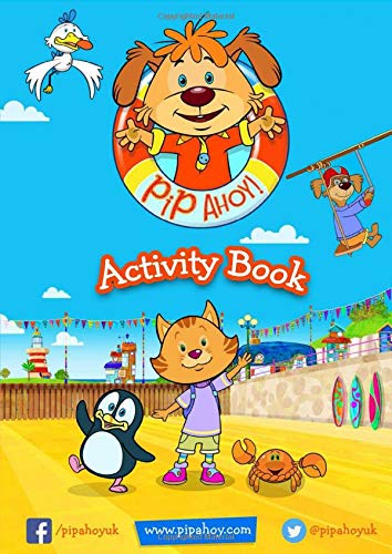 Pip Ahoy! Kids Activity Book Puzzles and Colouring In including Dot to Dots, Mazes and early writing Challenges for 3 to 7 year olds: Official Pip Ahoy! Activity Book