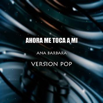Ahora Me Toca a Mí (Versión Pop)