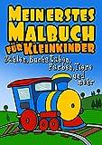 Mein Erstes Malbuch Für Kleinkinder - Zahlen, Buchstaben, Farben, Tiere und mehr: Malbuch für Kleinkinder 1-3 Jahre