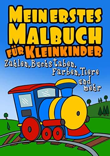 Mein Erstes Malbuch Für Kleinkinder - Zahlen, Buchstaben, Farben, Tiere und mehr: Malbuch für Kleinkinder...