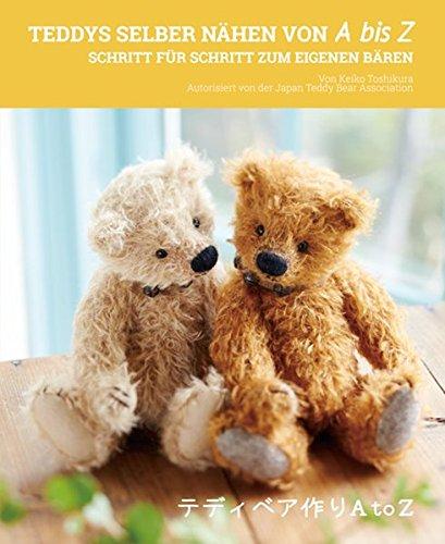 Teddys selber nähen von A bis Z: Schritt für Schritt zum eigenen Bären