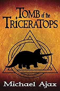 Tomb of the Triceratops: Fossil Explorers Book 1 by [Michael Ajax]