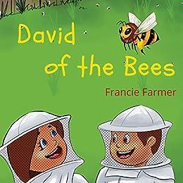 David of the Bees (Children's Farm Animal Series - Francie Farmer) by [Francie Farmer]