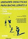Deportes recreativos. Vela. Voleibol. Unidades didácticas para Bachillerato II: 221