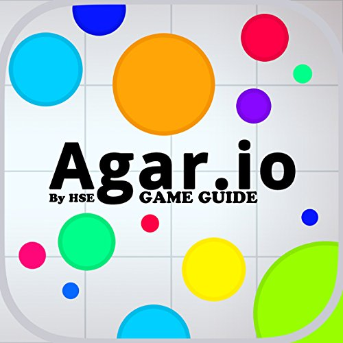 Agar.io. Game Guide: Beat Levels and Get the High Score! audiobook cover art