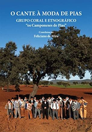 O Cante à Moda de Pias Grupo Coral e Etnográfico - Os Camponeses de Pias