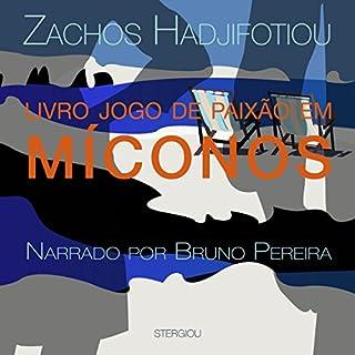 Livro Jogos de Paixão em Míconos [Passion Games in Mykonos]                   By:                                                                                                                                 Zachos Hadjifotiou                               Narrated by:                                                                                                                                 Bruno Pereira                      Length: 6 hrs and 35 mins     2 ratings     Overall 3.0