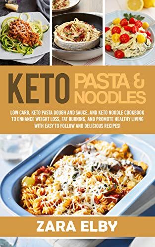 Keto Pasta and Noodles: Low Carb, Keto Pasta Dough and...