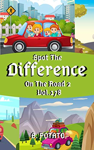 Spot the Difference On The Road 2 Vol.178: Children\'s Activities Book for Kids Age 3-8, Kids ,Boys and Girls (English Edition)