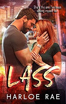 LASS: A Friends to Lovers Standalone Romance (#BitterSweetHeat Book 3) by [Harloe Rae]