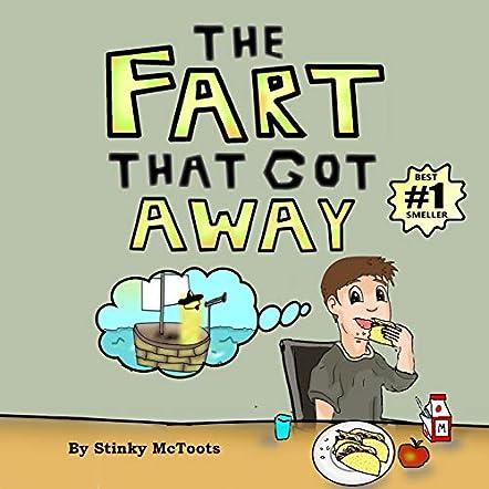 The Fart That Got Away