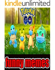 Pokemon Funny Mèmès: Let's Go - Outrageously Awesome Jokes And Epics (English Edition)