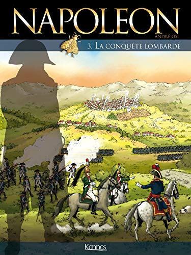 Napoléon T03: La Conquête lombarde