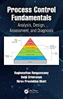 Process Control Fundamentals: Analysis, Design, Assessment, and Diagnosis Front Cover