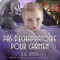Pour L'amour De Tia & Pas D'échappatoire Pour Carmen (Les Seigneurs Dragons De Valdier)