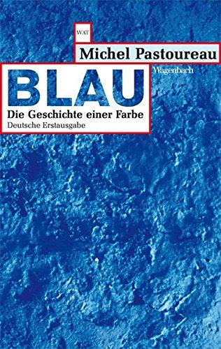 Blau - Die Geschichte einer Farbe (Wagenbachs andere Taschenbücher)