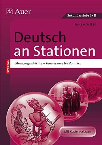 Deutsch an Stationen spezial Literaturgeschichte 1: Renaissance bis Vormärz (5. bis 13. Klasse)...
