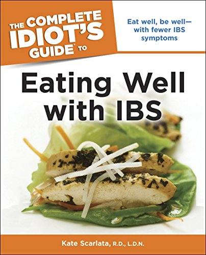 The Complete Idiot's Guide to Eating Well with IBS: Eat Well