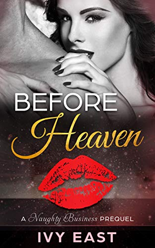Before Heaven: Naughty Business Short Story Prequel