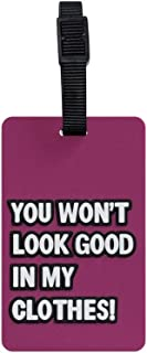 TangoTag You Won't Look Good In My Clothes Luggage Tag, Pink, HTC-TT823