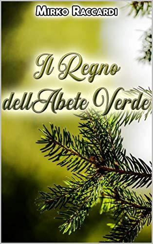 IL REGNO DELL'ABETE VERDE (Italian Edition)