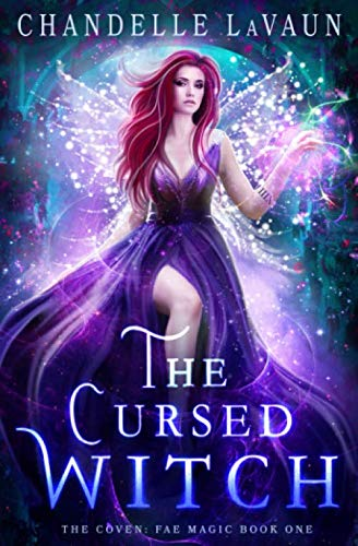 Compare Textbook Prices for The Cursed Witch The Coven: Fae Magic  ISBN 9798653787843 by LaVaun, Chandelle