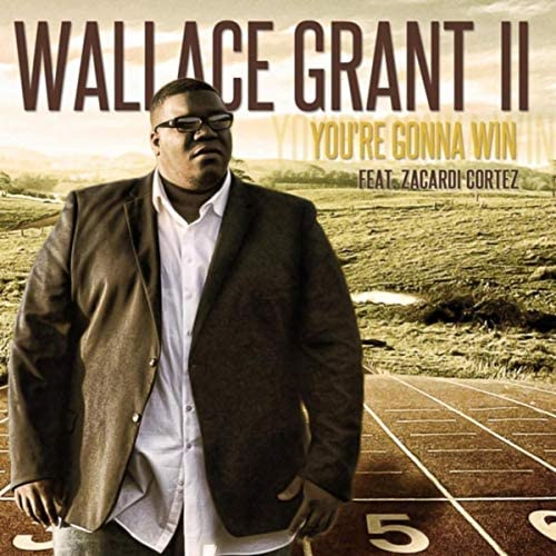 Wallace Grant II feat. Zacardi Cortez