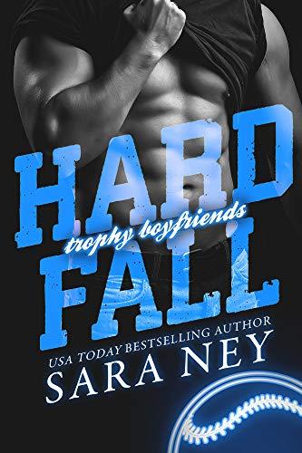 Hard Fall (Trophy Boyfriends Book 2) by [Sara Ney]