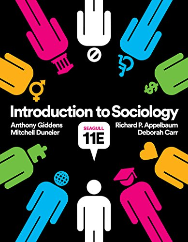 Compare Textbook Prices for Introduction to Sociology Seagull Eleventh Edition Seagull Eleventh Edition ISBN 9780393639452 by Carr, Deborah,Giddens, Anthony,Duneier, Mitchell,Appelbaum, Richard P.