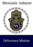 Messianic Judaism Deliverance Ministry (English Edition)